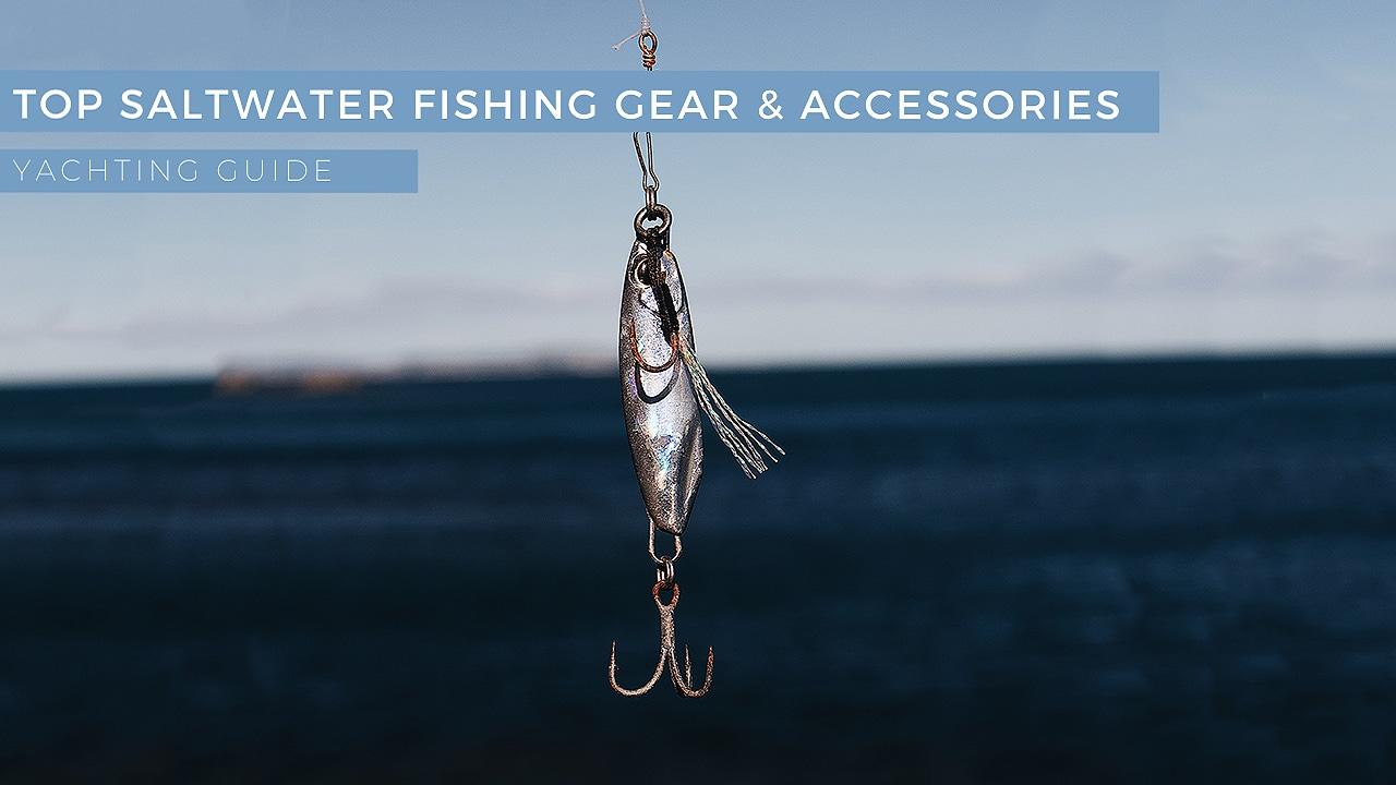 top saltwater fishing accessories