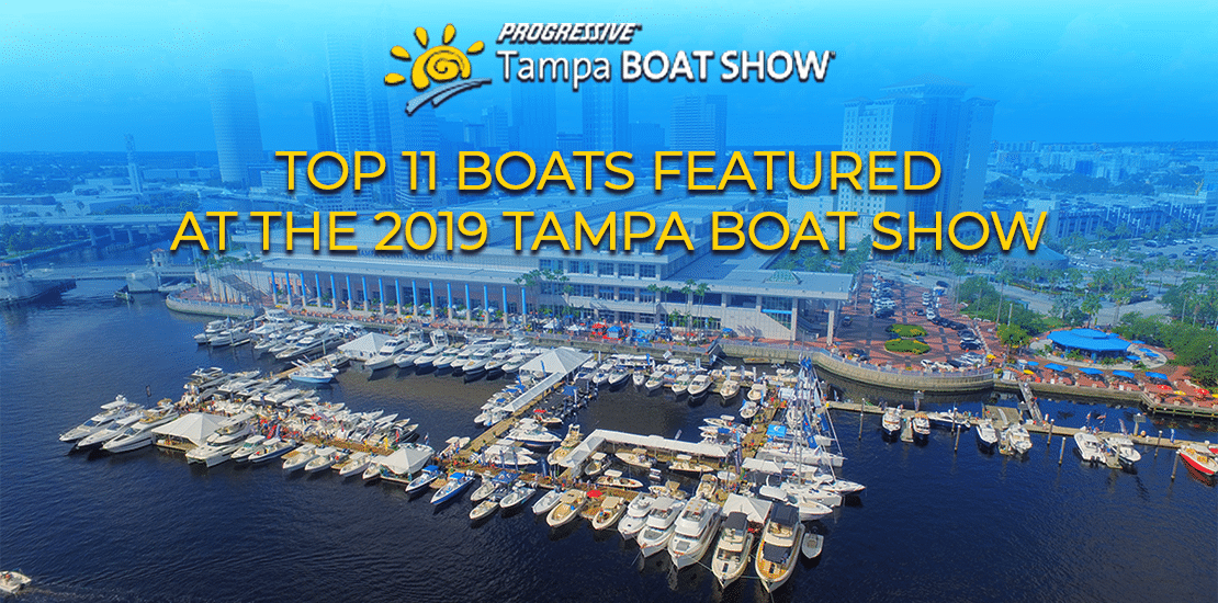 Top 11 Boats at the Tampa Boat Show