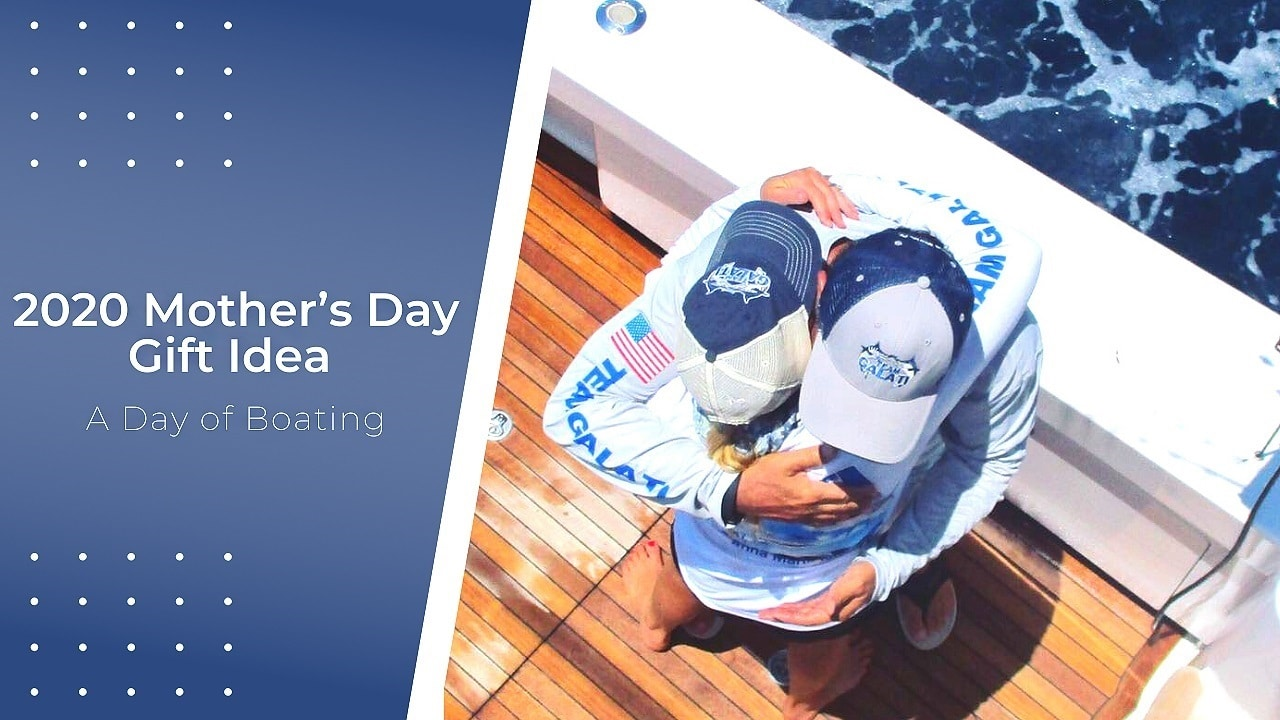 2020 Mother's Day Gift Idea: A day of boating