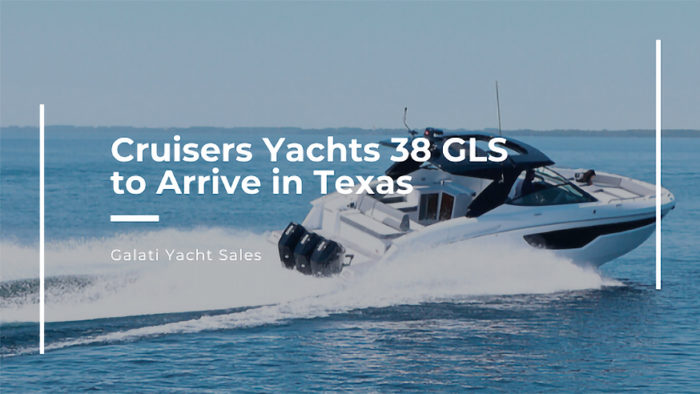 Cruisers Yachts 38 GLS to Arrive in Texas