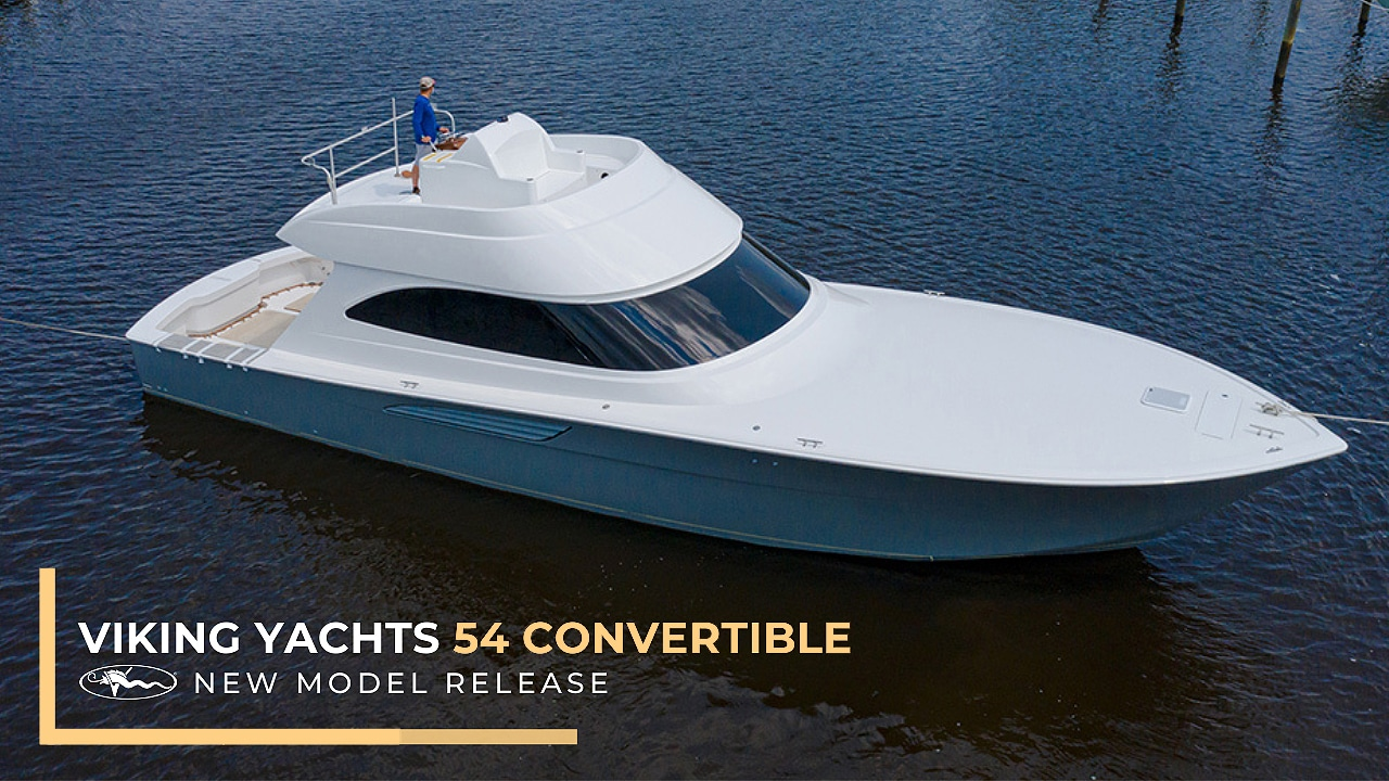 Viking Yachts 54 Convertible New model release
