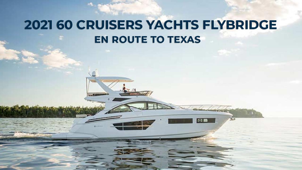 60 Cruisers Yachts Flybrdige en route to Texas