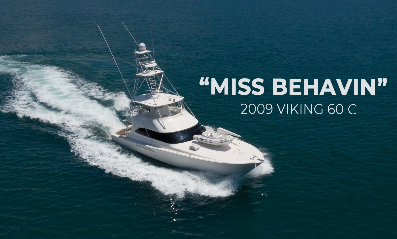 """Miss Behavin"" 2009 60 Viking Yacht Convertible For sale"
