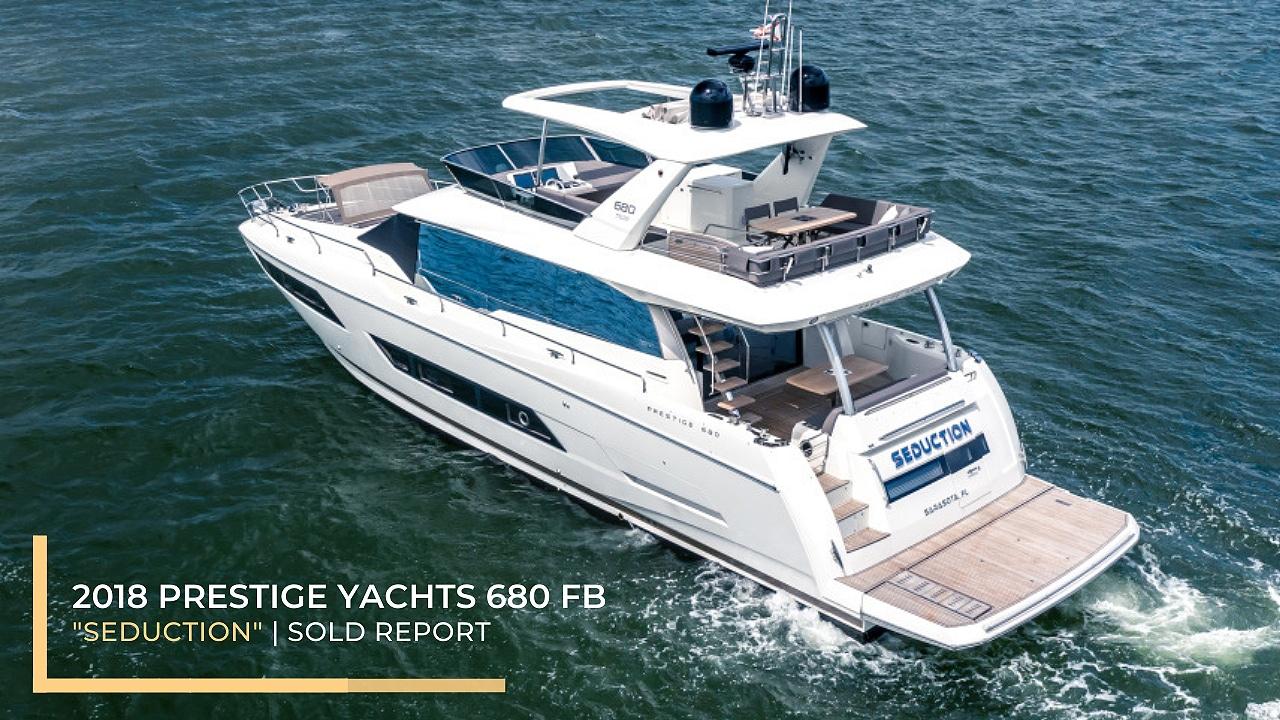 Sold Report: 2018 Prestige Yachts 680 FB Seduction