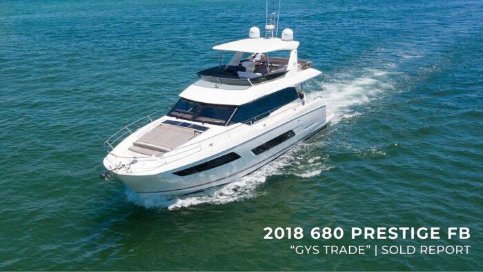"2018 680 Prestige Flybridge ""GYS Trade""   Sold Report"