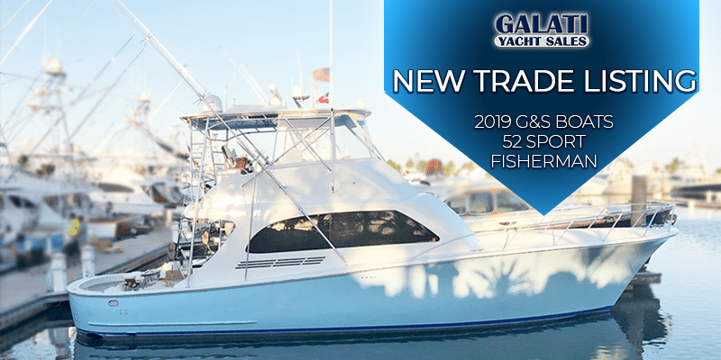 "2019 G&S Boats 52 Sport Fisherman ""Galati Trade"""