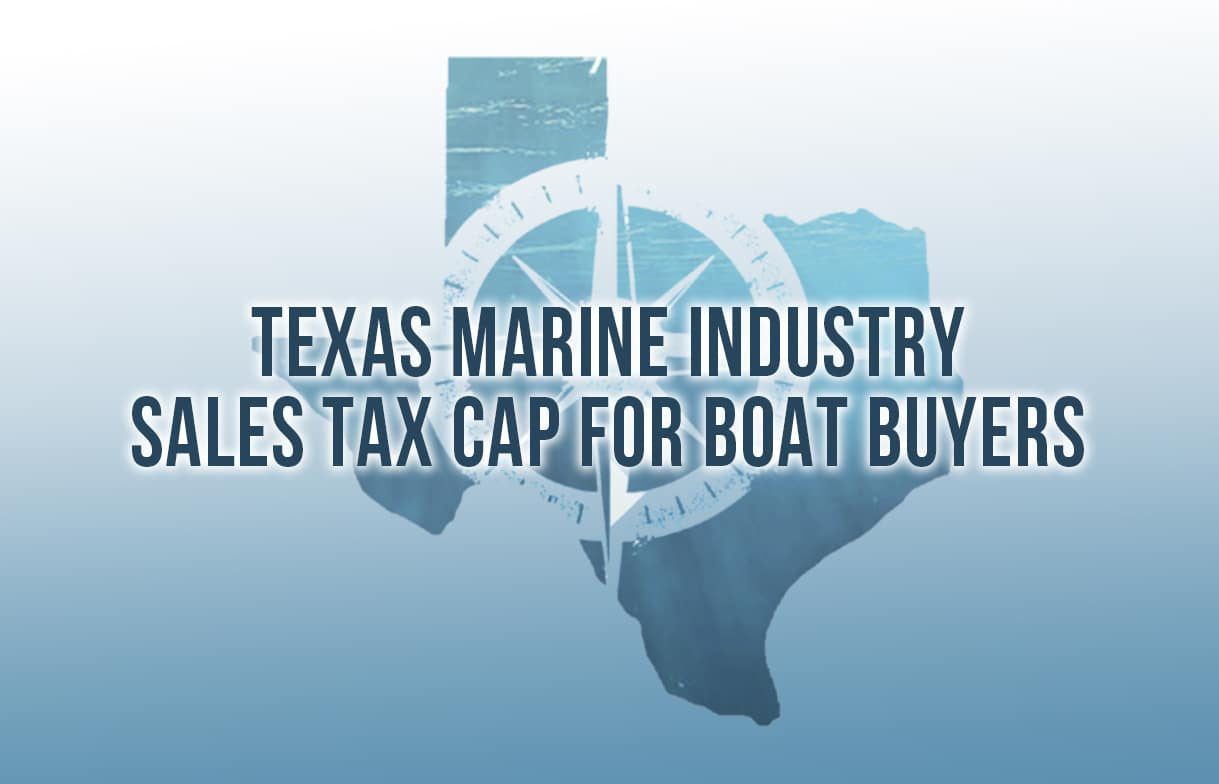 Texas Marine Industry Sales Tax Cap for Boat Buyers