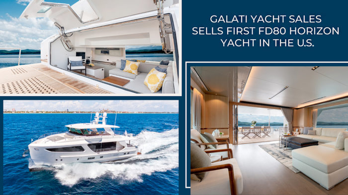 Galati Yacht Sales sells first FD80 Horizon Yacht in the United States