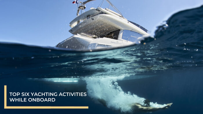 Top Six Yachting Activities While Onboard