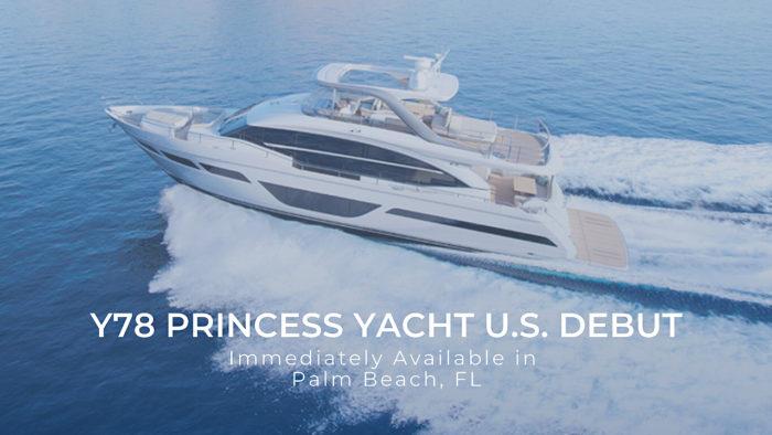 Y78 Princess Yacht U.S debut