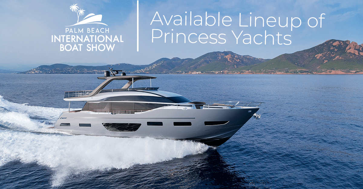 Available Princess Yachts at the Palm Beach International Boat Show