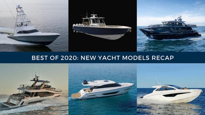 best of 2020 new yacht models recap