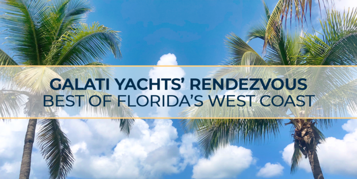 Galati Yachts' Rendezvous – Best of Florida's West Coast