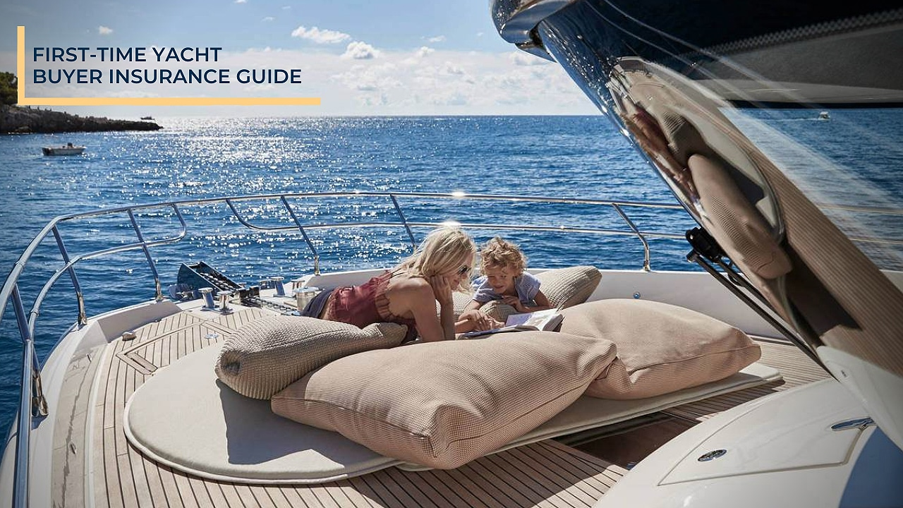 first time yacht buyer insurance guide