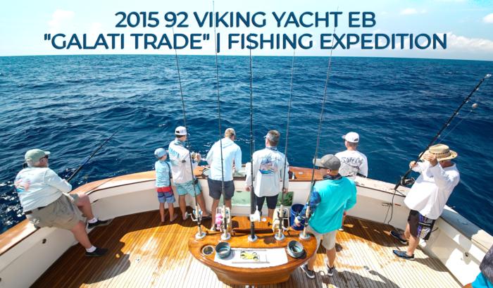 "2015 92 Viking Yacht EB ""Galati Trade"" | Fishing Expedition"