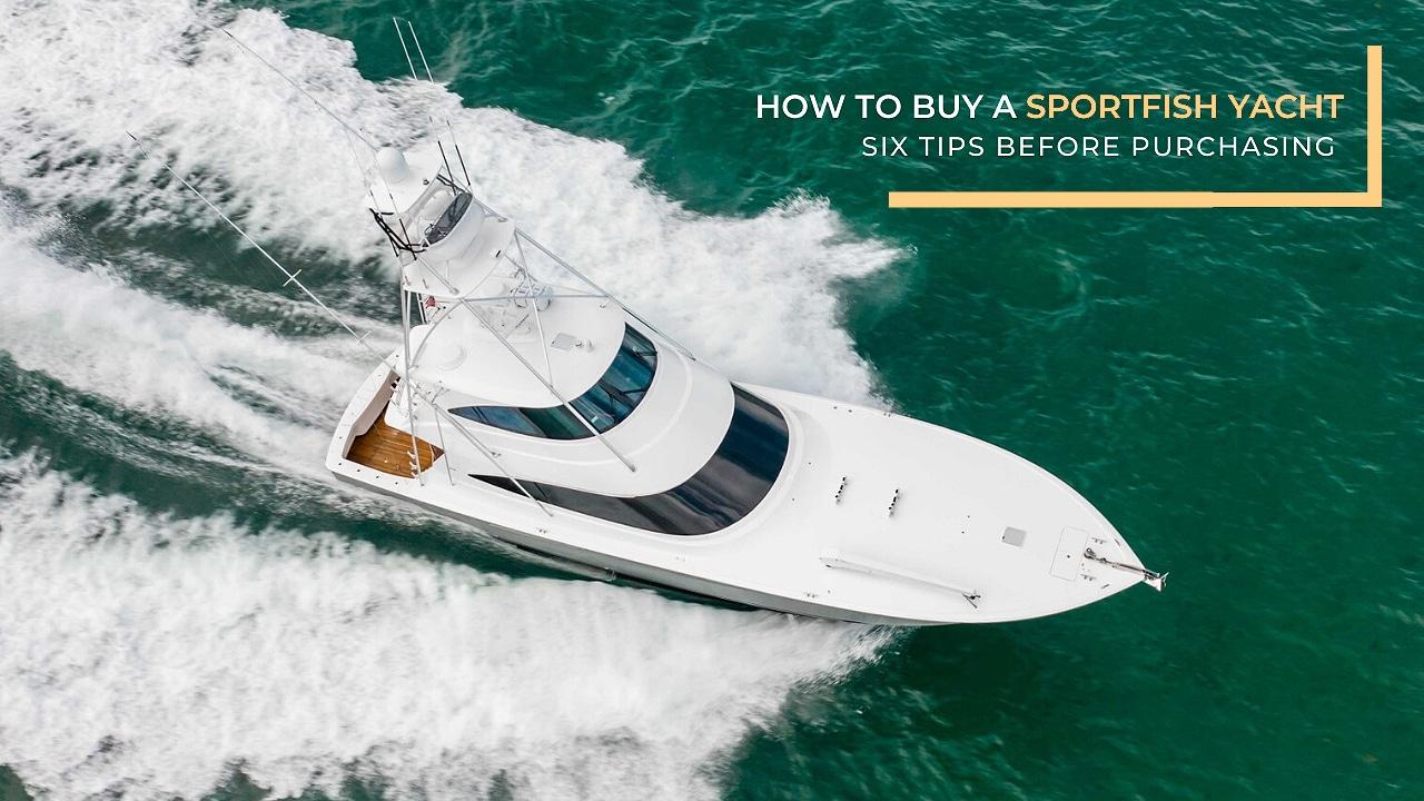 how to buy a sportfish yacht