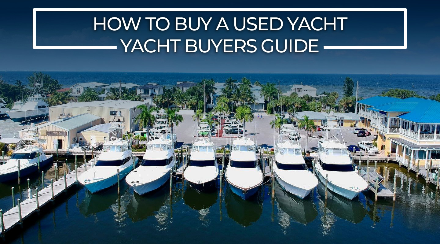 How to buy a used yacht