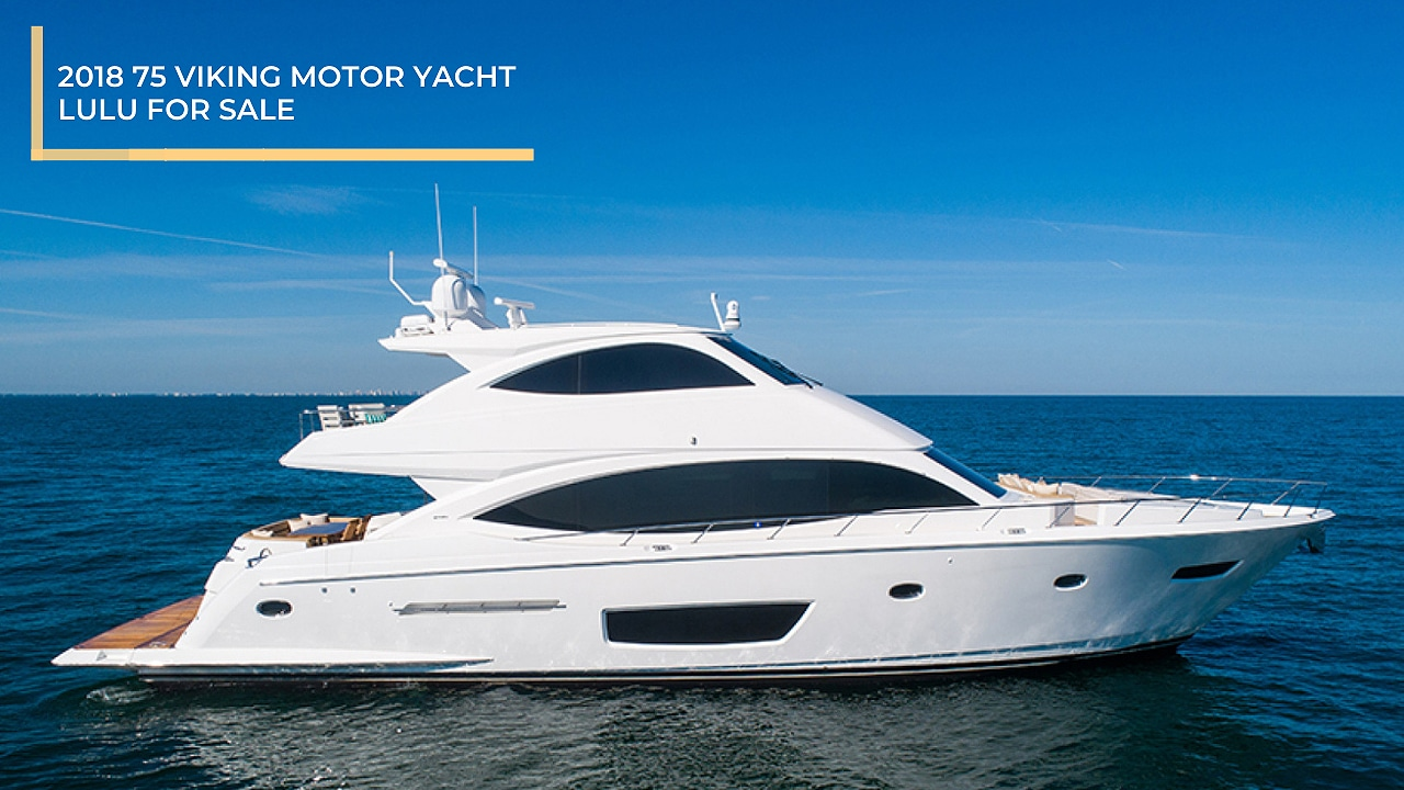2018 75 Viking Motor Yacht LULU For Sale