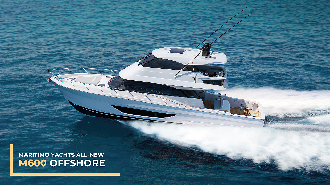 Maritimo Yachts All-New M600 Offshore