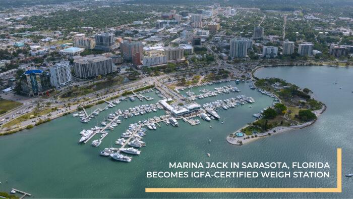 Marina Jack in Sarasota, Florida becomes 9th IGFA-Certified Weigh Station