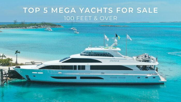 Top 5 Mega Yachts For Sale