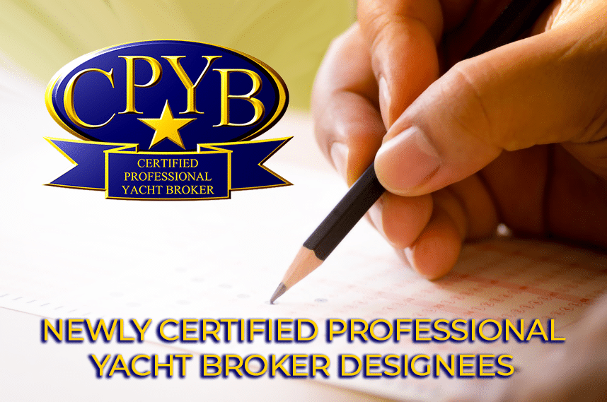 Newly Certified Professional Yacht Broker (CPYB)Designees