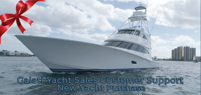 Galati Yacht Sales Customer Support- New Yacht Purchase