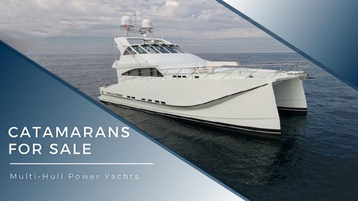 Catamarans For Sale | Multi-Hull Power Yachts