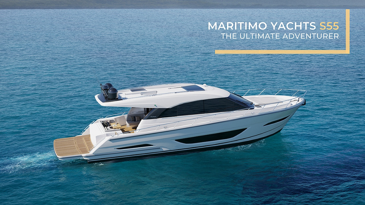 All-New Maritimo Yachts S55 | The Ultimate Adventu...