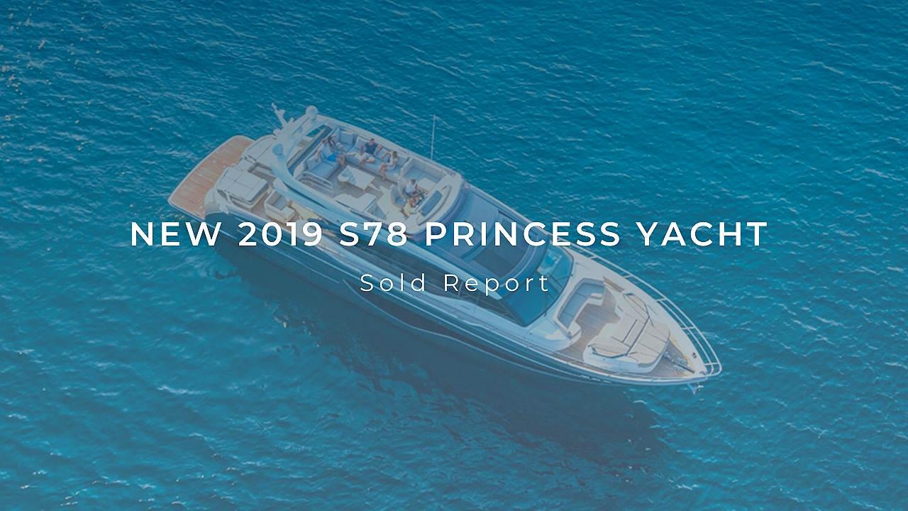 New 2019 S78 Princess Yacht   Sold Report