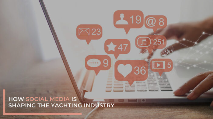 how social media is shaping the yachting industry