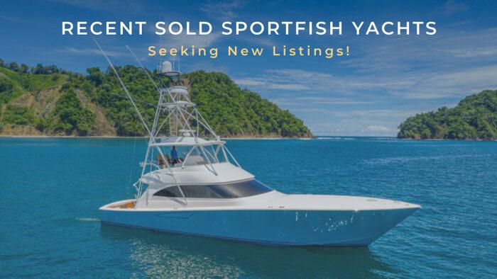 recent sold sportfish yachts   seeking new listings