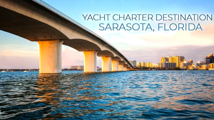 yacht charter destination, Sarasota, FL