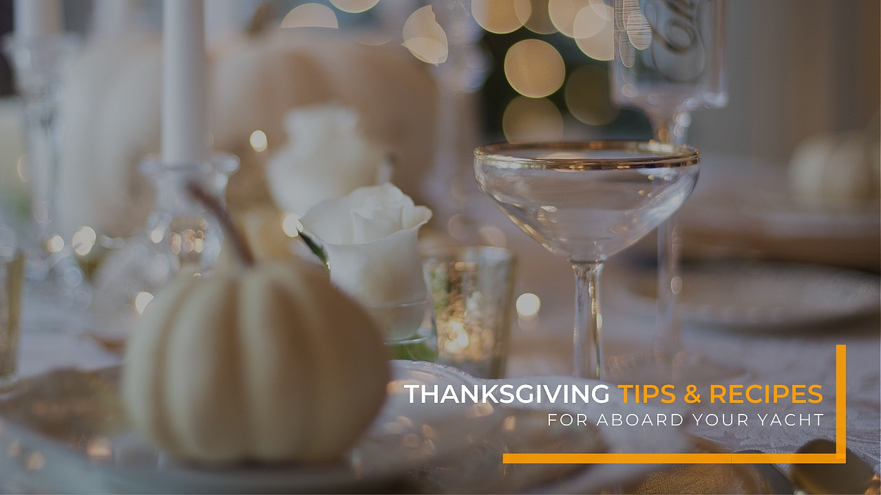 Thanksgiving Tips & Recipes for Aboard Your Yacht