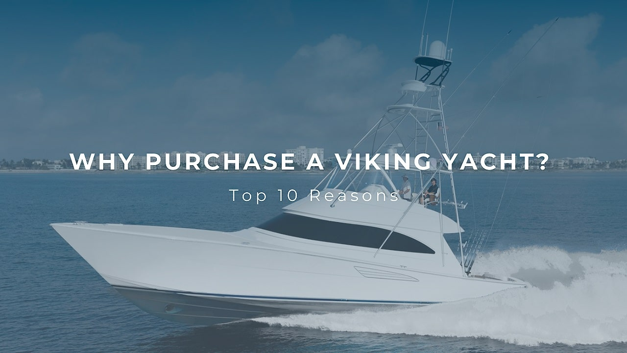 why purchase a Viking Yacht