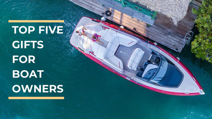 top five gifts for boat owners