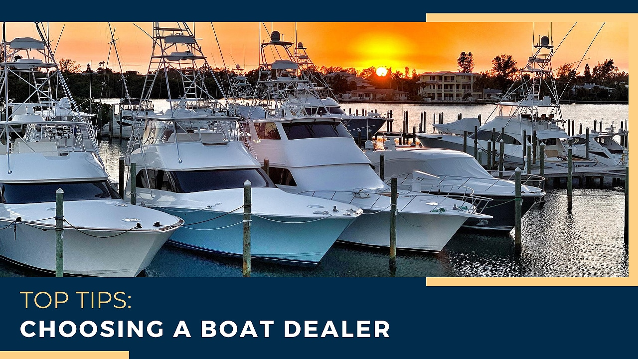 top tips on choosing a boat dealer
