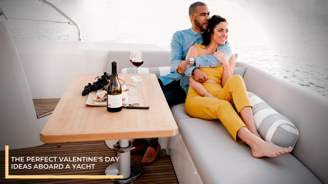 The Perfect Valentine's Day Ideas Aboard a Yacht