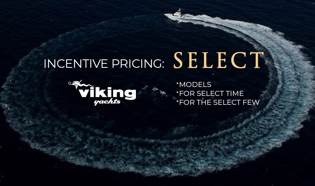 incentive pricing for select in-stock Viking Yachts