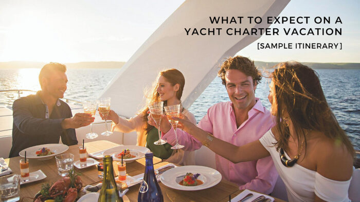what to expect on a yacht charter vacation