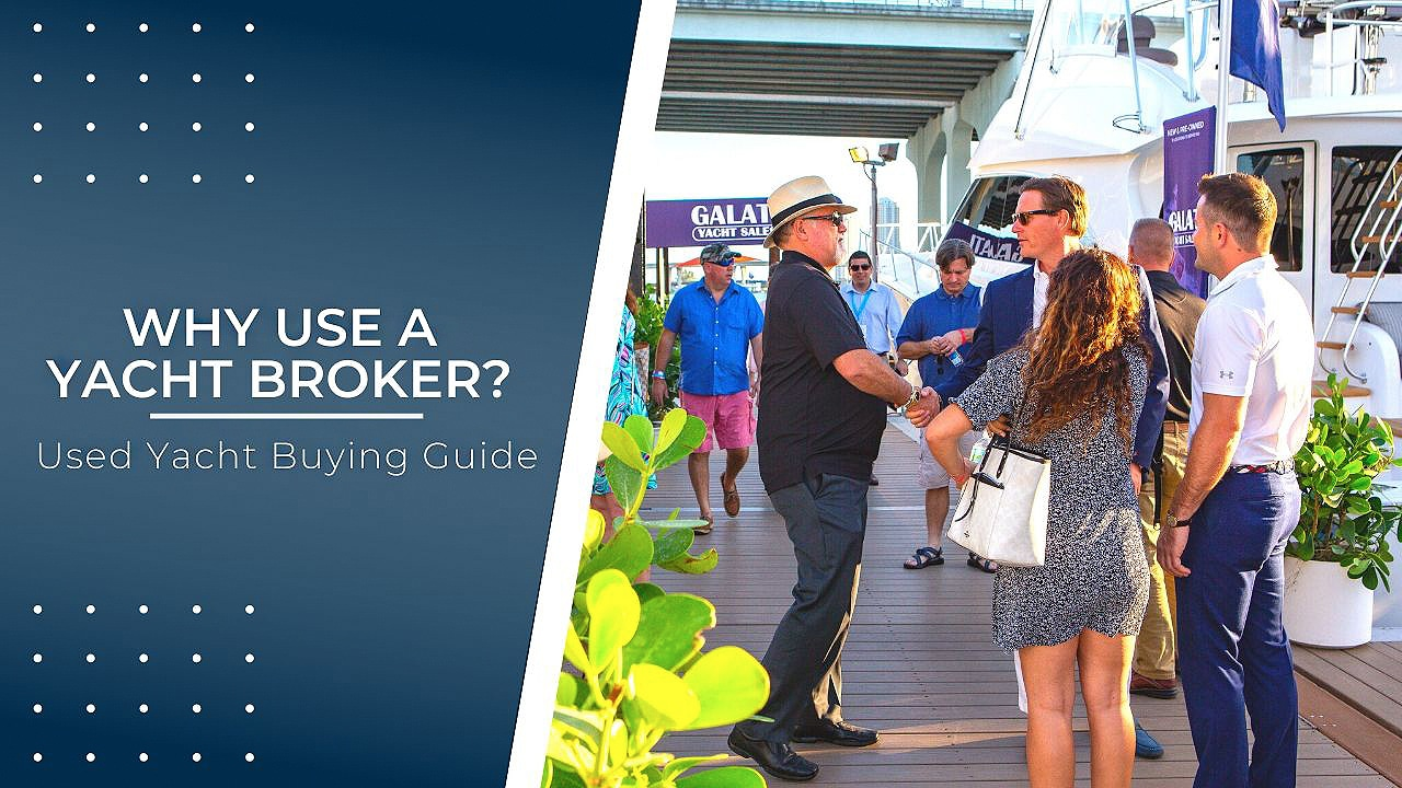 why use a yacht broker- used yacht buying guide